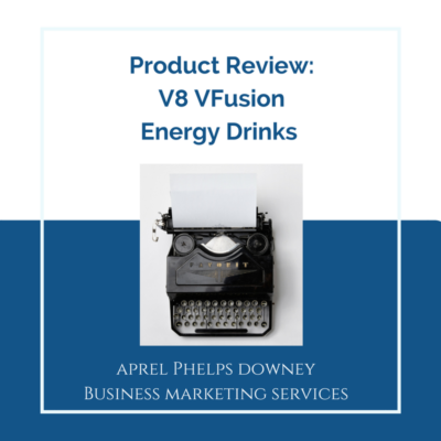 Product Review V8 VFusion Energy Drinks | Aprel Phelps Downey Business Marketing Services