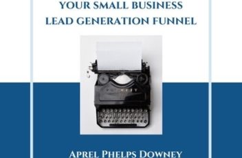4 Steps to Launch Your Small Business Lead Generation Funnel