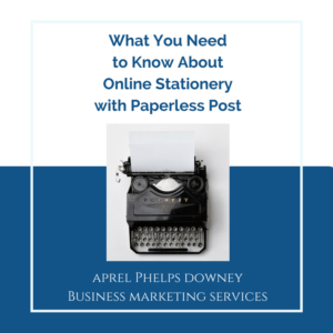 Paperless Post Review | Aprel Phelps Downey Business Marketing Services